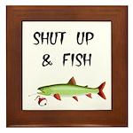 SHUT UP AND FISH Framed Tile