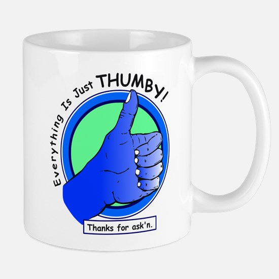 Everything is Just Thumby Positive Attitude Mug