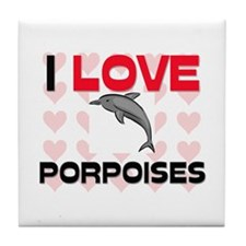 I Love Porpoises Tile Coaster