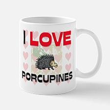 I Love Porcupines Mug