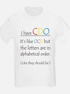 I have CDO ... T-Shirt