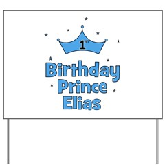 1st Birthday Prince Elias! Yard Sign