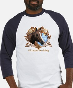 I'd Rather Be Riding Horses Baseball Jersey