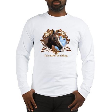 I'd Rather Be Riding Horses Long Sleeve T-Shirt