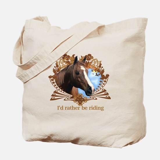 I'd Rather Be Riding Horses Tote Bag
