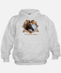 I'd Rather Be Riding Horses Hoodie