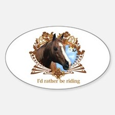 I'd Rather Be Riding Horses Oval Decal