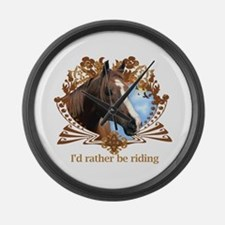 I'd Rather Be Riding Horses Large Wall Clock