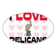 I Love Pelicans Oval Decal