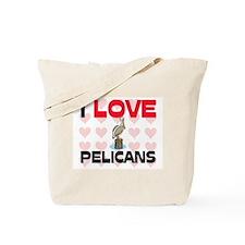 I Love Pelicans Tote Bag