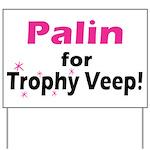 Trophy Veep Yard Sign