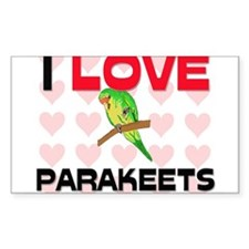 I Love Parakeets Rectangle Decal