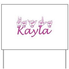 Kayla Yard Sign
