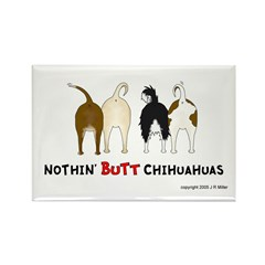 Nothin' Butt Chihuahuas Rectangle Magnet (10 pack)