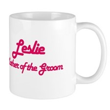 Leslie - Mother of the Groom Mug