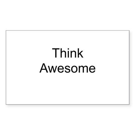 Think Awesome Rectangle Sticker
