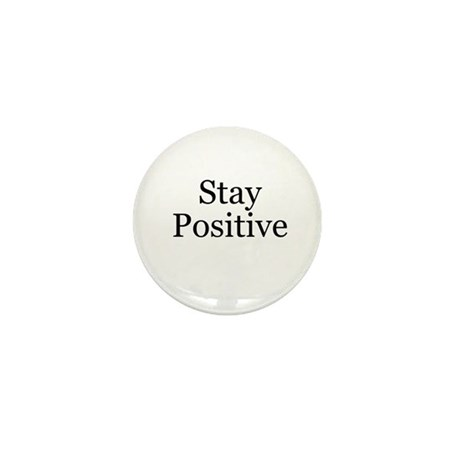 Stay Positive Mini Button (100 pack)