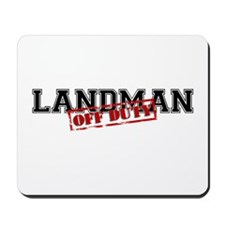 Landman Off Duty Mousepad