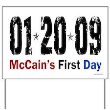 McCain's First Day 1.20.09 Yard Sign