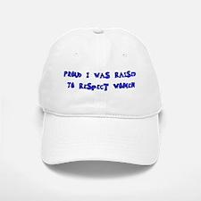 Raised To Respect Women Baseball Baseball Cap