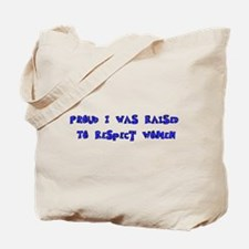 Raised To Respect Women Tote Bag