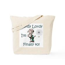 Lordy Lordy I'm 40 Tote Bag