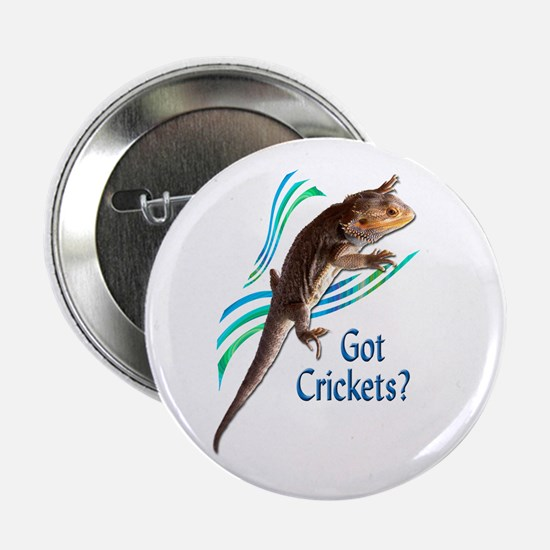 "Bearded Dragon Got Crickets 3 2.25"" Button"