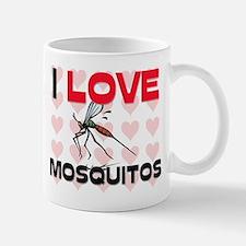 I Love Mosquitos Mug