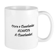 Once a Cheerleader Always a Cheerleader Mug