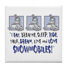 I eat , Breathe , Live, Ride , Dream Snowmobiles T