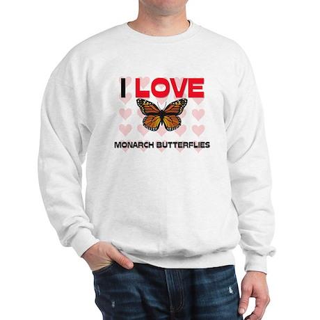 I Love Monarch Butterflies Sweatshirt