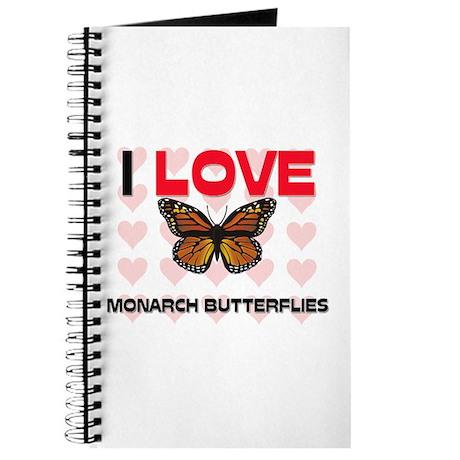 I Love Monarch Butterflies Journal