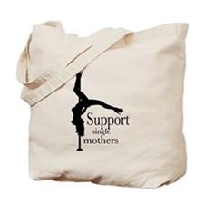I Support Single Mothers. Tote Bag