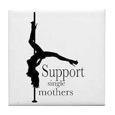 I Support Single Mothers. Tile Coaster