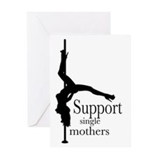 I Support Single Mothers. Greeting Card