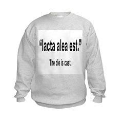 Latin Die is Cast Quote Sweatshirt