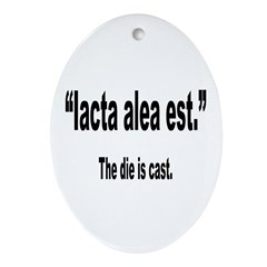 Latin Die is Cast Quote Oval Ornament