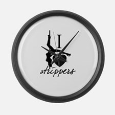 I Love Strippers! Large Wall Clock