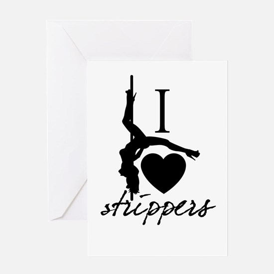 I Love Strippers! Greeting Card