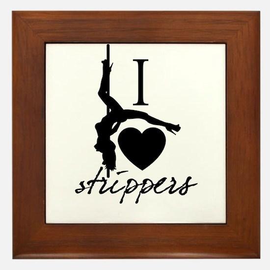 I Love Strippers! Framed Tile