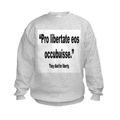Latin They Died for Liberty Quote Sweatshirt