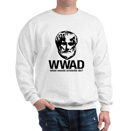 WWAD - Waht would Aristotle do? Sweatshirt