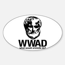 WWAD - Waht would Aristotle do? Oval Decal