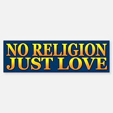 No Religion Just Love ~ Bumper Bumper Bumper Sticker