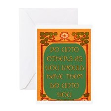 DO UNTO OTHERS.. Greeting Card