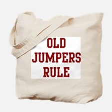 Old Jumpers Rule Tote Bag
