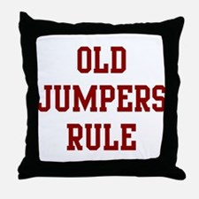 Old Jumpers Rule Throw Pillow