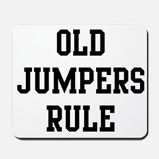 Old Jumpers Rule Mousepad