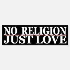 Cool No Religion Love Bumper Bumper Bumper Sticker