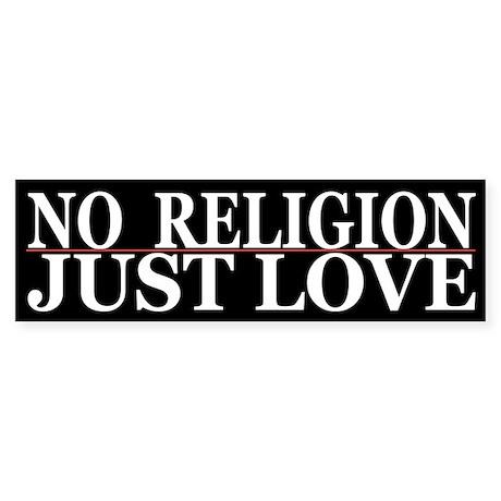 Cool No Religion Love Bumper Sticker